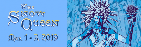 SNOW QUEEN - March 1 -3, 2019